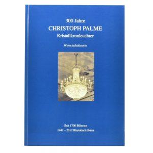 300 Jahre Christoph Palme Kristallkronleuchter - neues Buch / 300 Years Christoph Palme Chandeliers